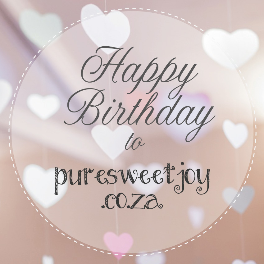puresweetjoy.co.za is one year old!