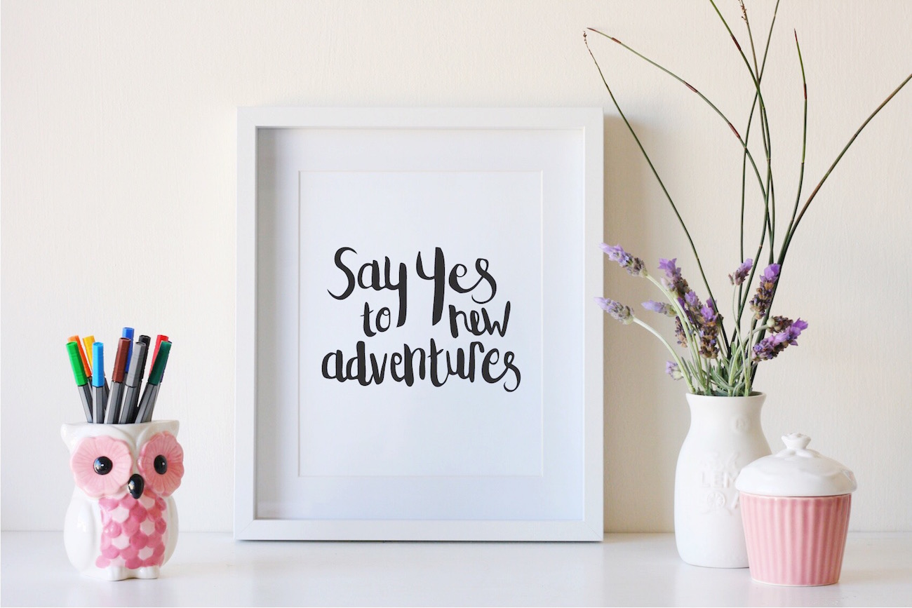 "Free quote print. ""Say yes to new adventures"" // Pure Sweet Joy"