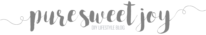 Pure Sweet Joy // DIY Lifestyle Blog