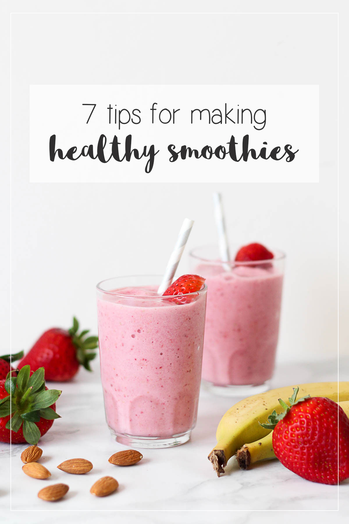 Making healthy smoothies? // 7 tips to make sure