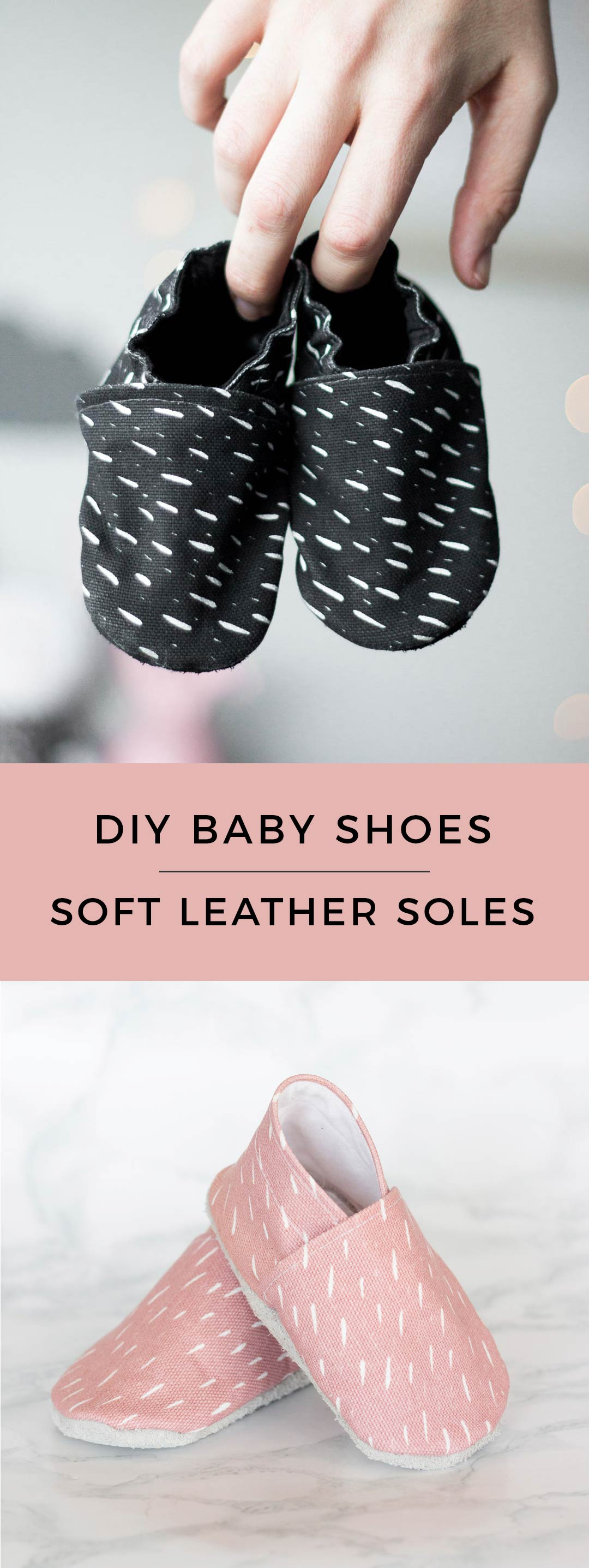 DIY Soft Sole Toddler Shoes - Baby Shoes with a leather sole - Includes pattern
